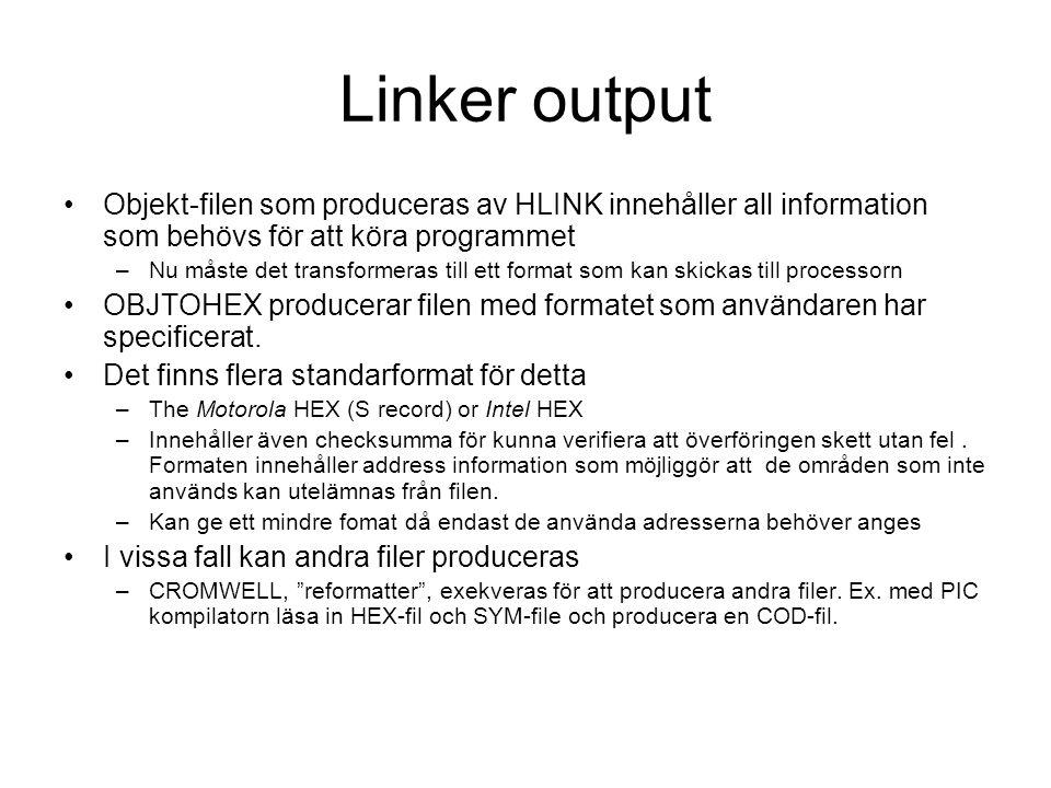 Linker output Objekt-filen som produceras av HLINK innehåller all information som behövs för att köra programmet.