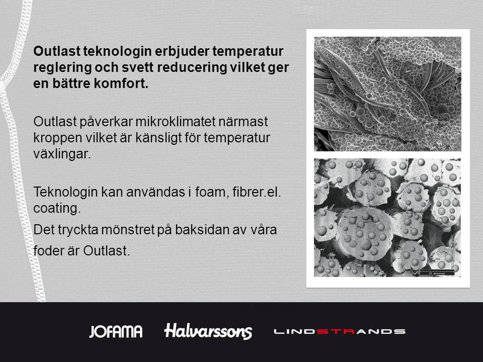 Outlast teknologin erbjuder temperatur reglering och svett reducering vilket ger en bättre komfort.