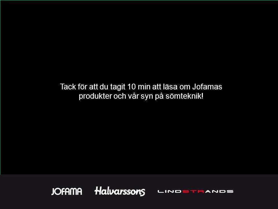 Tack för att du tagit 10 min att läsa om Jofamas produkter och vår syn på sömteknik!