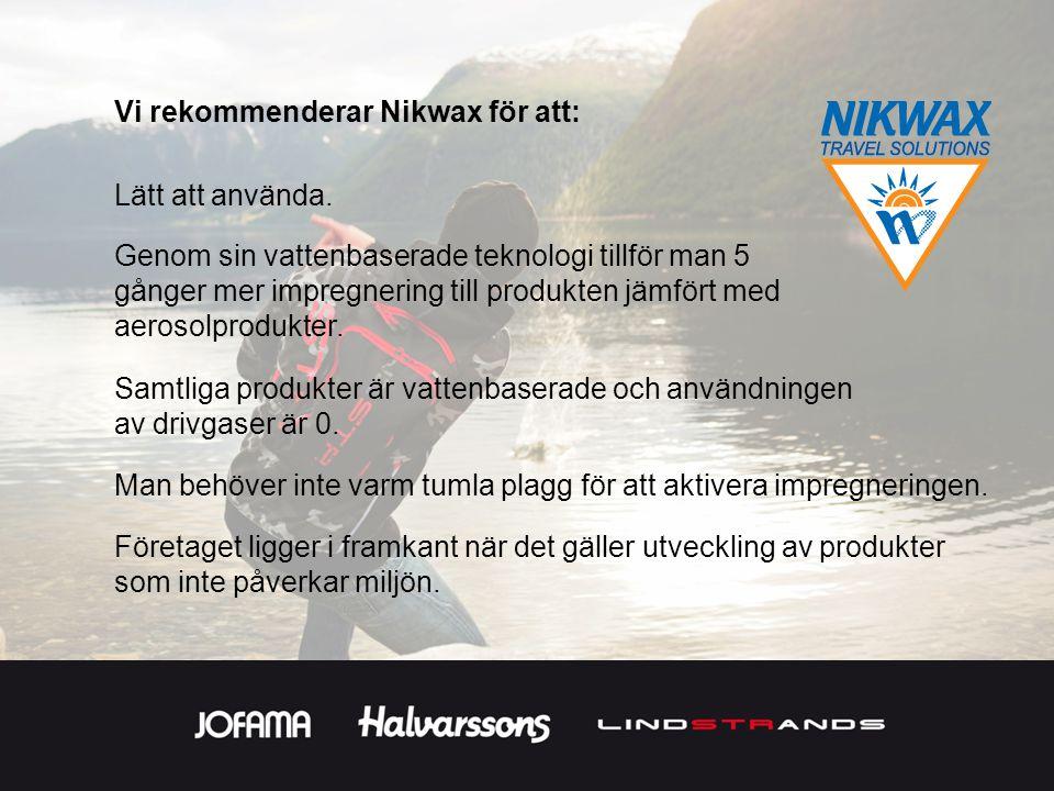 Vi rekommenderar Nikwax för att: