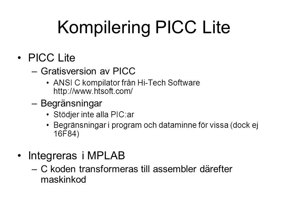 Kompilering PICC Lite PICC Lite Integreras i MPLAB