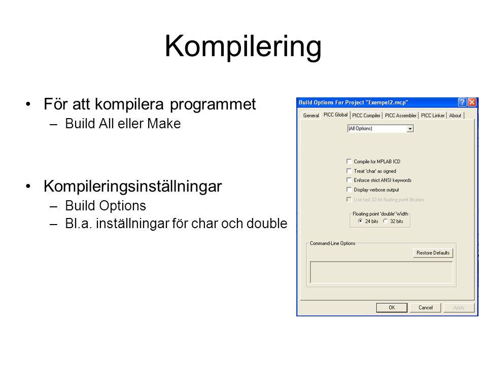 Kompilering För att kompilera programmet Kompileringsinställningar