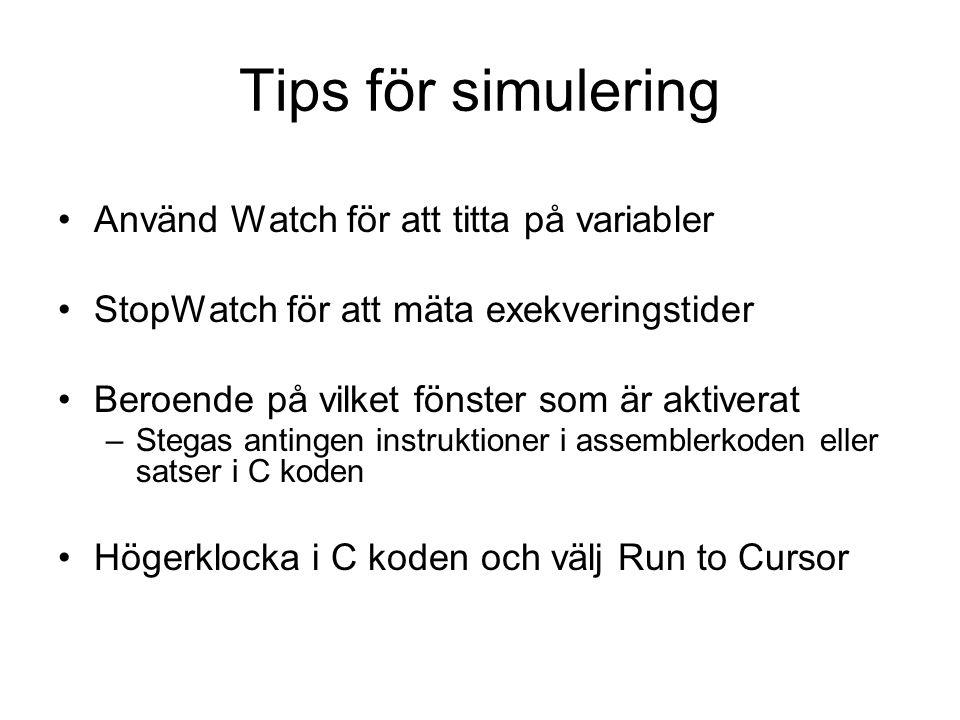 Tips för simulering Använd Watch för att titta på variabler