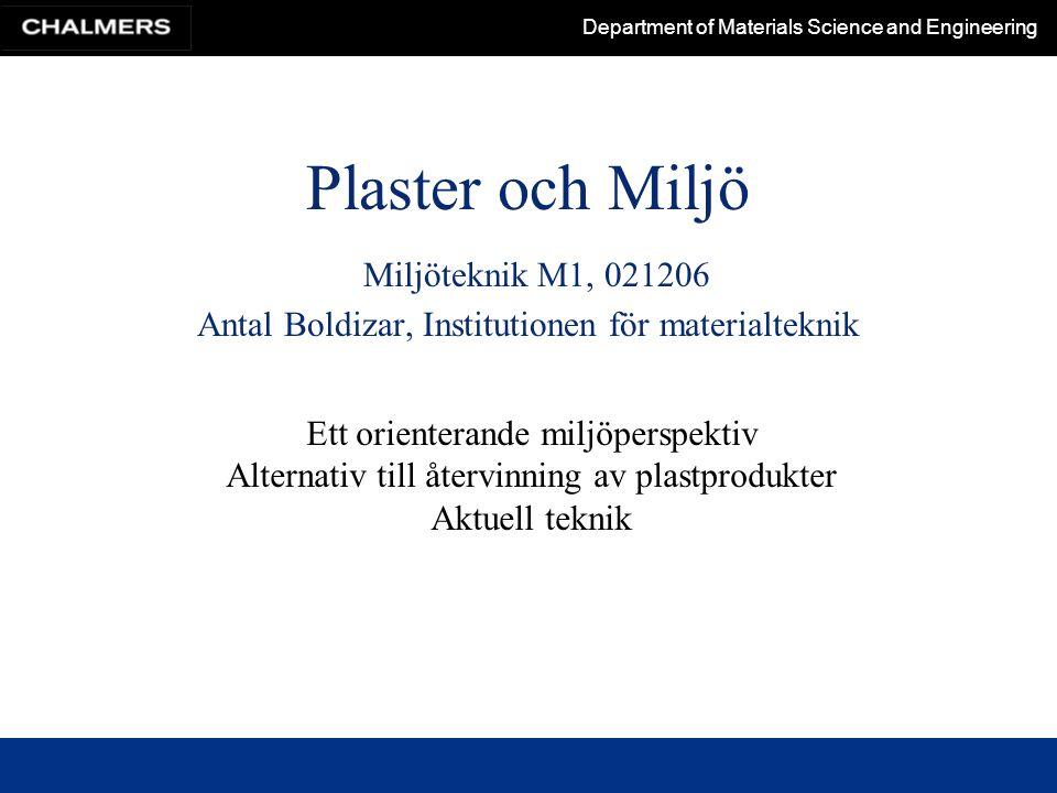 Plaster och Miljö Miljöteknik M1, 021206 Antal Boldizar, Institutionen för materialteknik