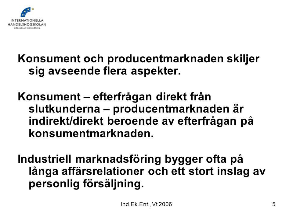 Konsument och producentmarknaden skiljer sig avseende flera aspekter.