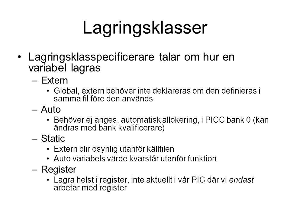 Lagringsklasser Lagringsklasspecificerare talar om hur en variabel lagras. Extern.