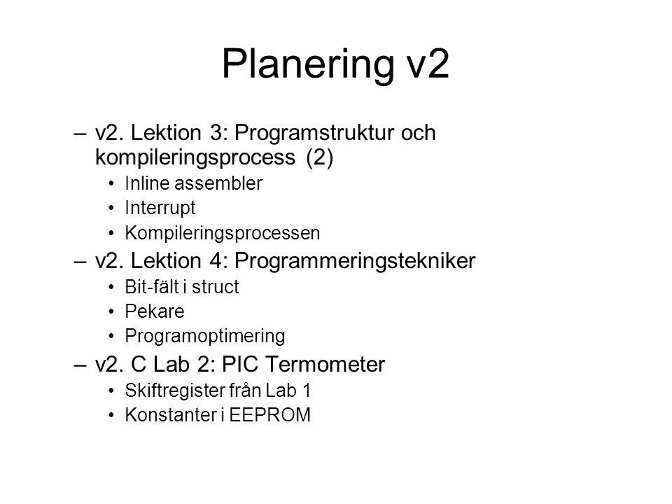 Planering v2 v2. Lektion 3: Programstruktur och kompileringsprocess (2) Inline assembler. Interrupt.