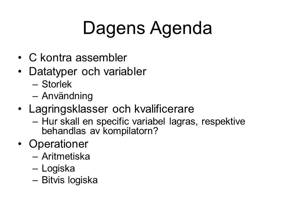 Dagens Agenda C kontra assembler Datatyper och variabler