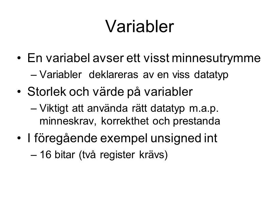 Variabler En variabel avser ett visst minnesutrymme