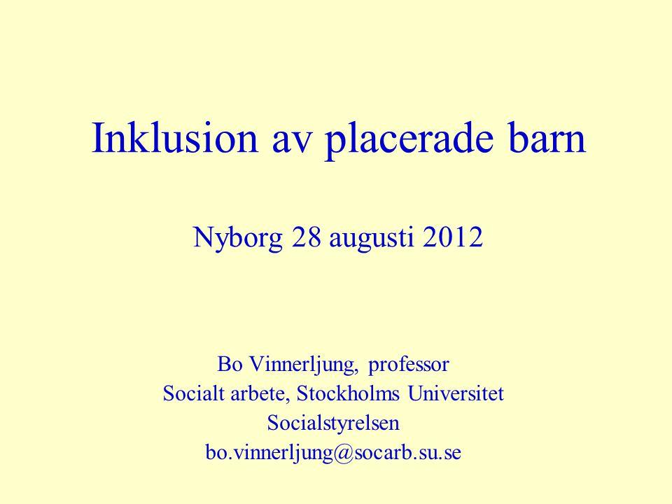 Inklusion av placerade barn Nyborg 28 augusti 2012