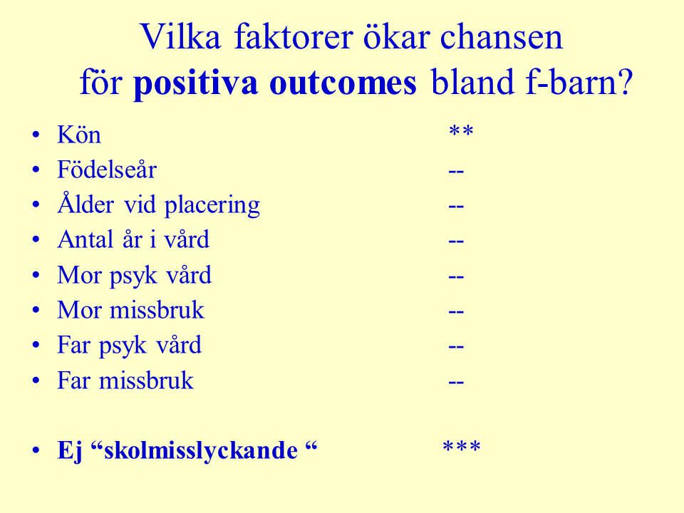 Vilka faktorer ökar chansen för positiva outcomes bland f-barn