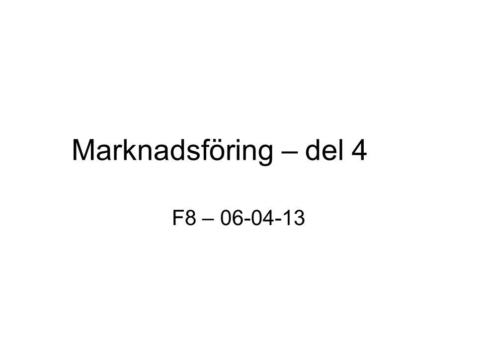 Marknadsföring – del 4 F8 – 06-04-13