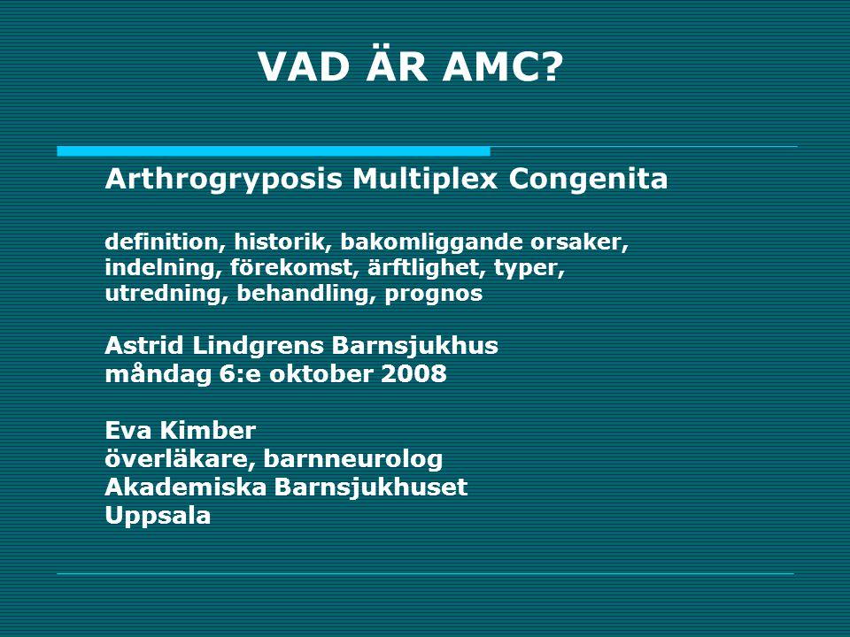 VAD ÄR AMC Arthrogryposis Multiplex Congenita måndag 6:e oktober 2008