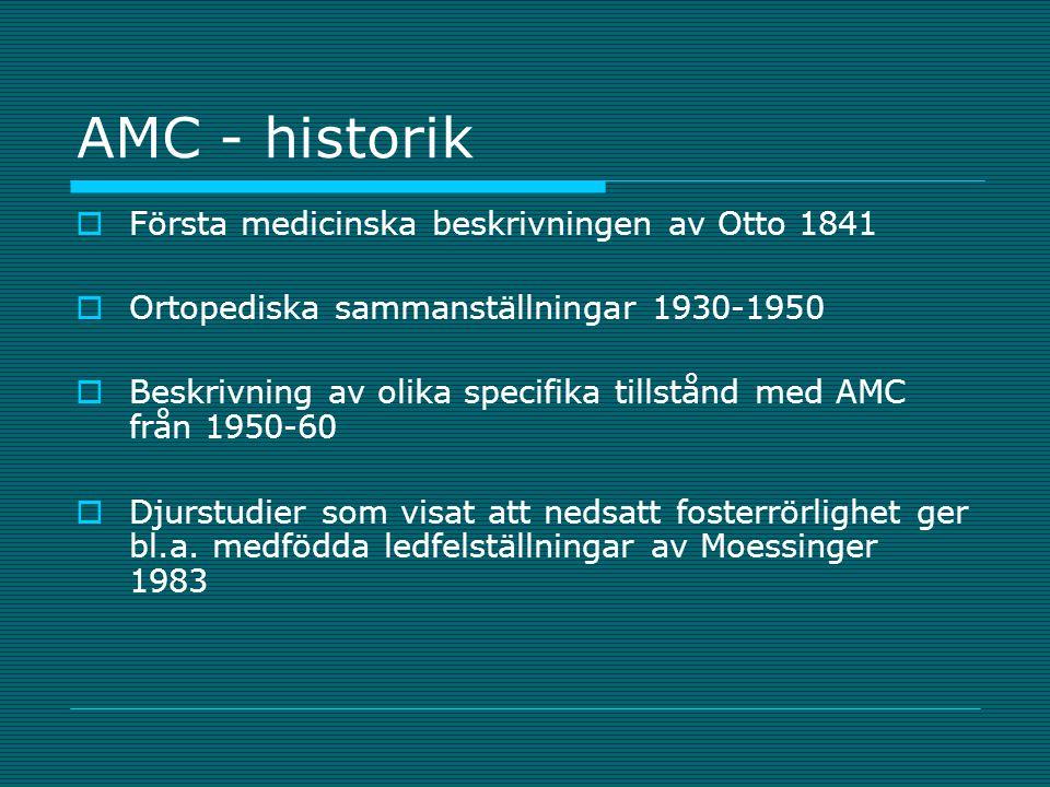 AMC - historik Första medicinska beskrivningen av Otto 1841