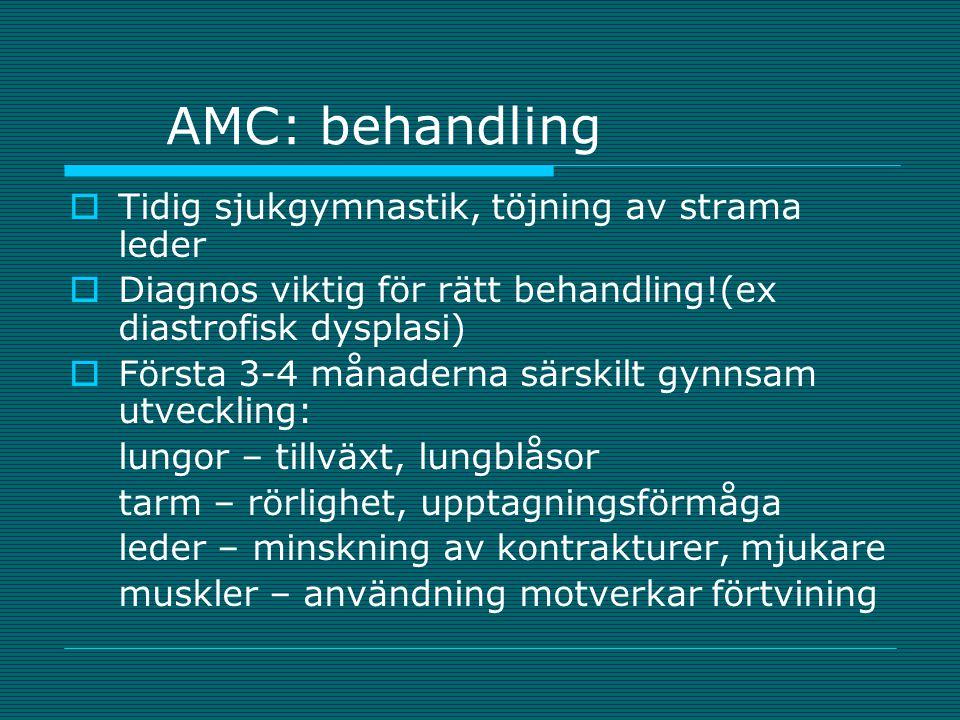 AMC: behandling Tidig sjukgymnastik, töjning av strama leder