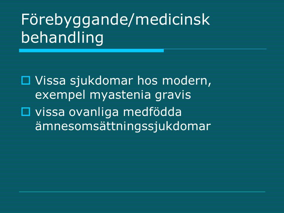 Förebyggande/medicinsk behandling
