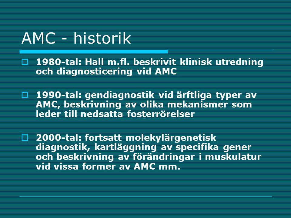 AMC - historik 1980-tal: Hall m.fl. beskrivit klinisk utredning och diagnosticering vid AMC.