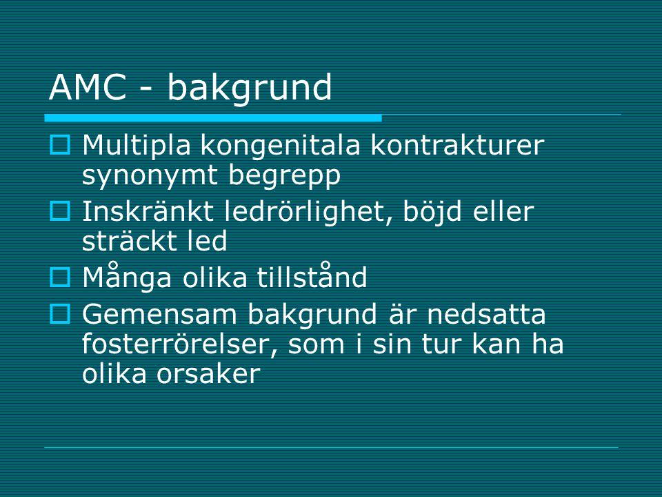 AMC - bakgrund Multipla kongenitala kontrakturer synonymt begrepp
