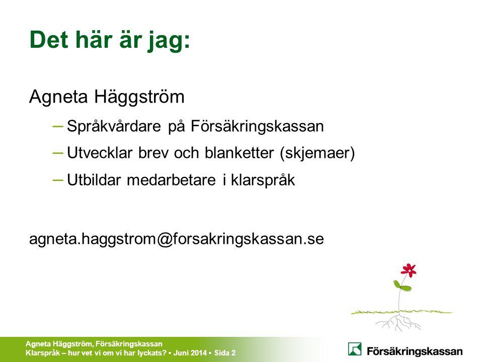 Det här är jag: Agneta Häggström Språkvårdare på Försäkringskassan