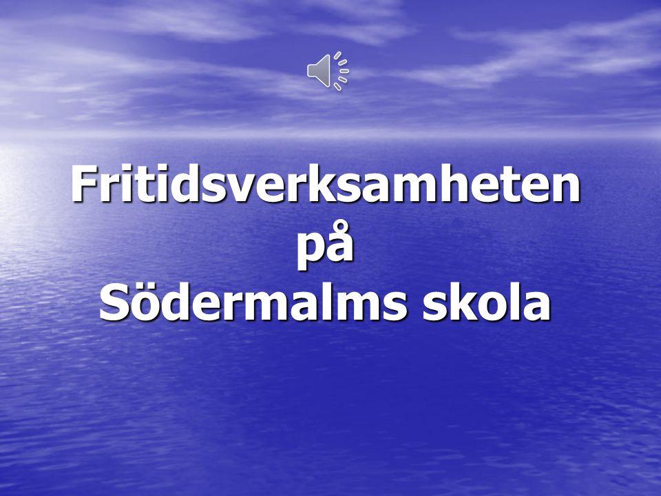 Fritidsverksamheten på Södermalms skola