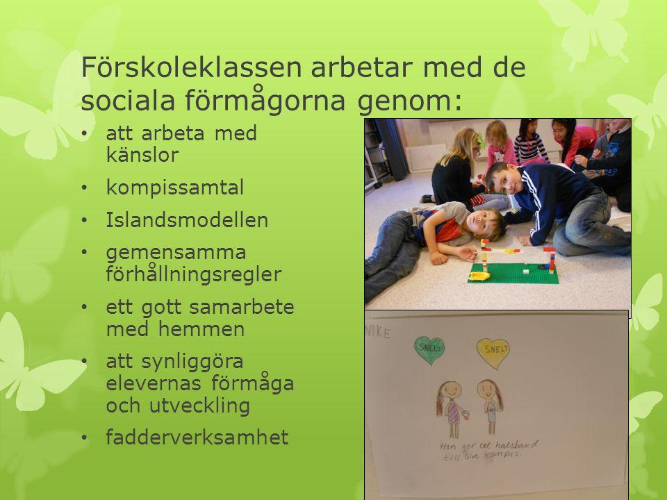 Förskoleklassen arbetar med de sociala förmågorna genom: