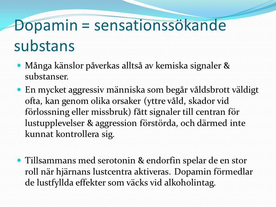 Dopamin = sensationssökande substans