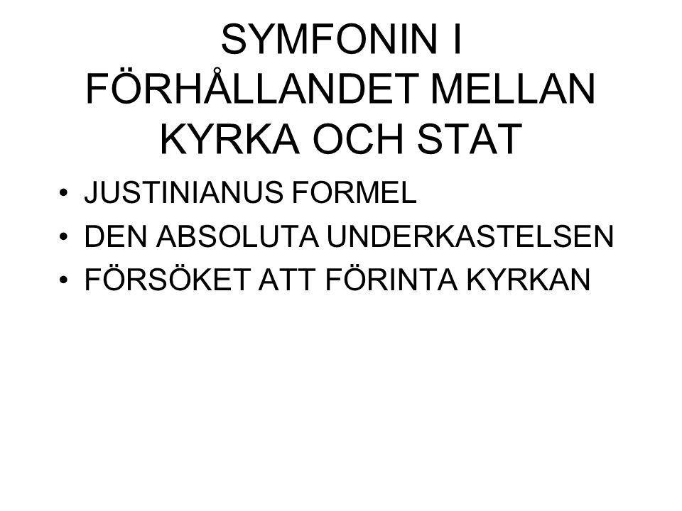 SYMFONIN I FÖRHÅLLANDET MELLAN KYRKA OCH STAT