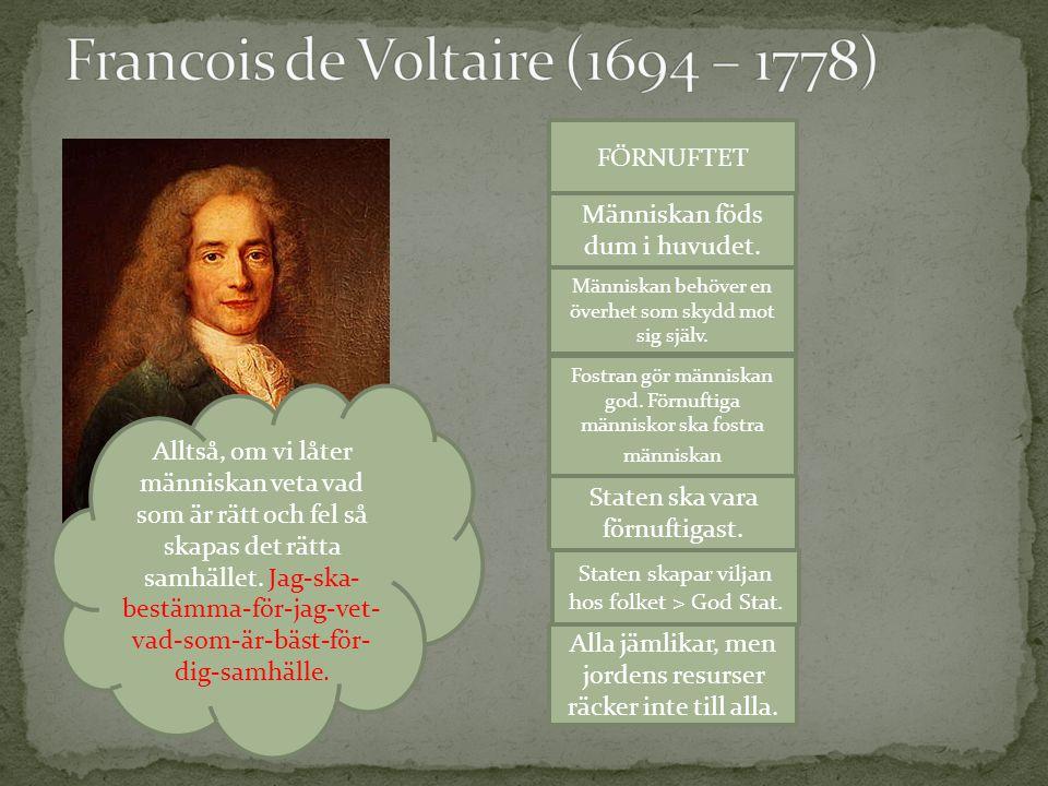 Francois de Voltaire (1694 – 1778)