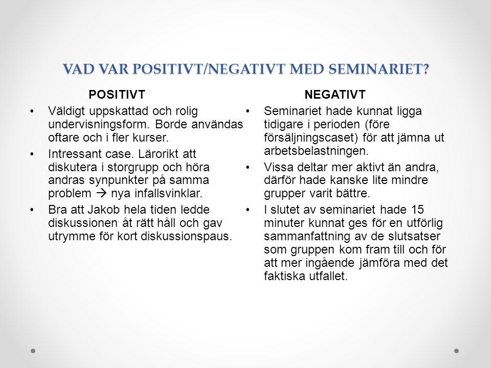VAD VAR POSITIVT/NEGATIVT MED SEMINARIET