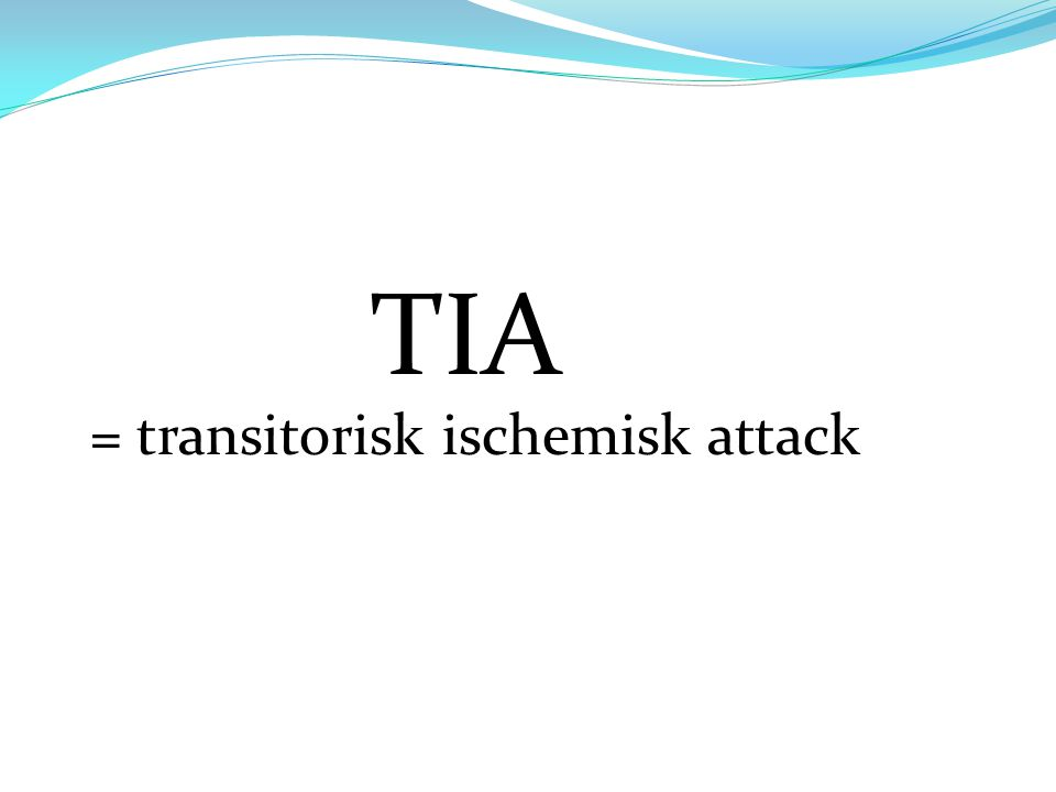 = transitorisk ischemisk attack