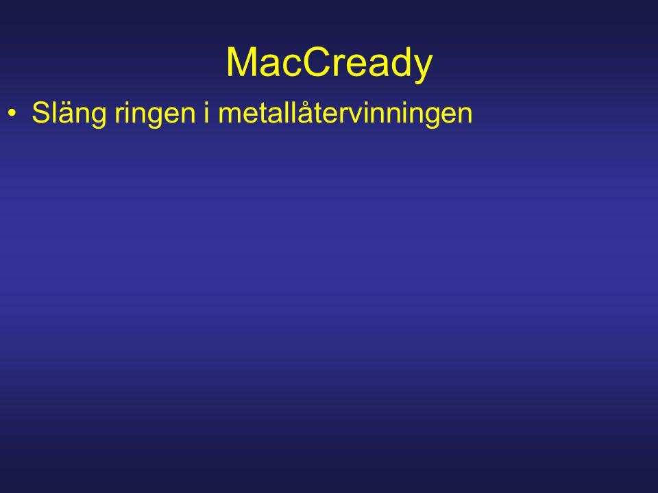 MacCready Släng ringen i metallåtervinningen