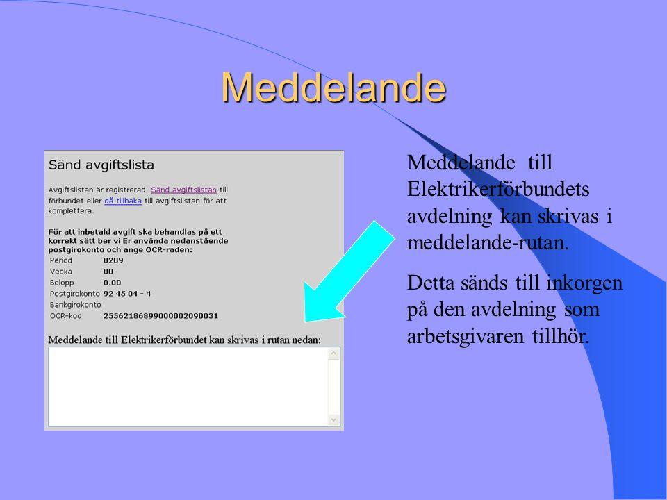 Meddelande Meddelande till Elektrikerförbundets avdelning kan skrivas i meddelande-rutan.