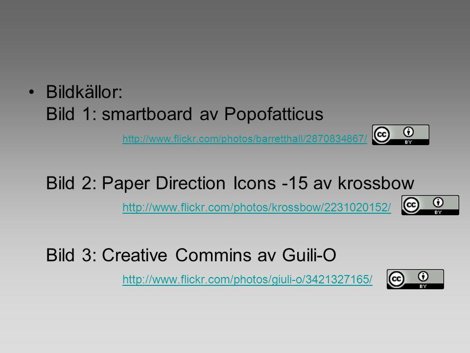 Bildkällor: Bild 1: smartboard av Popofatticus. http://www.flickr.com/photos/barretthall/2870834867/
