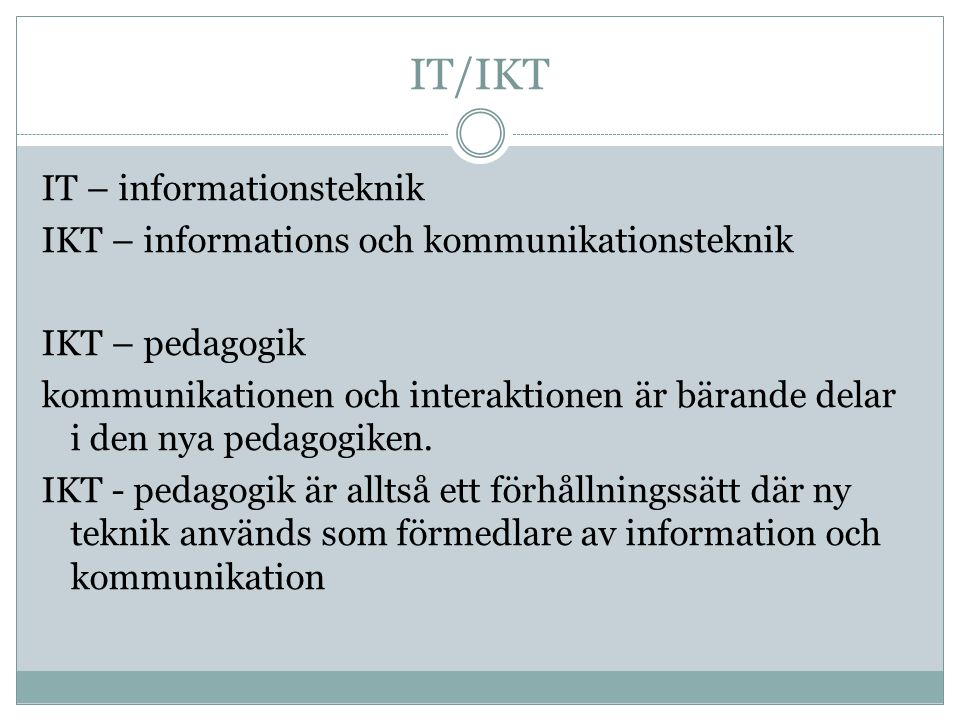 IT/IKT IT – informationsteknik