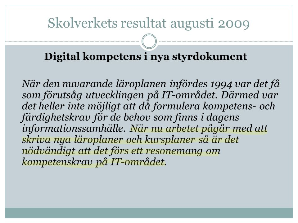 Skolverkets resultat augusti 2009