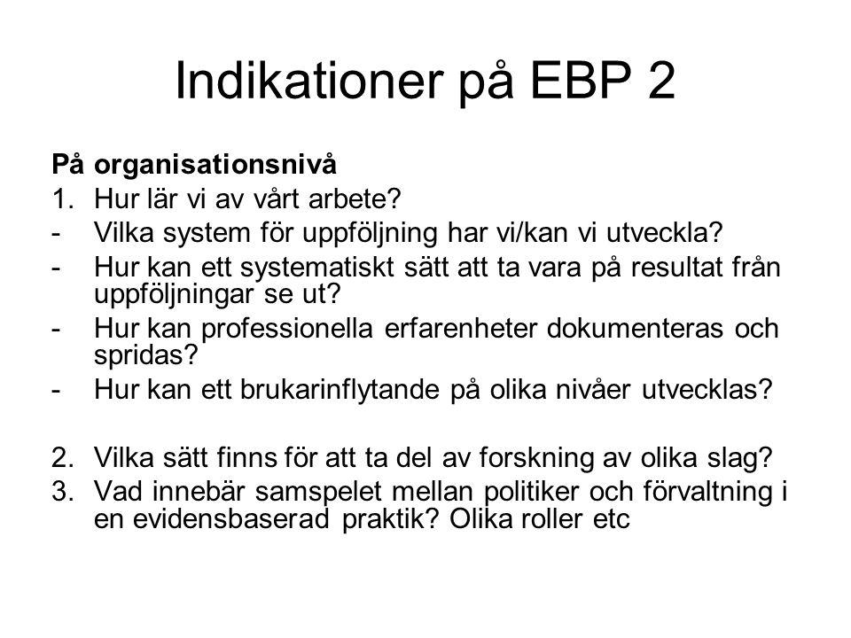 Indikationer på EBP 2 På organisationsnivå Hur lär vi av vårt arbete