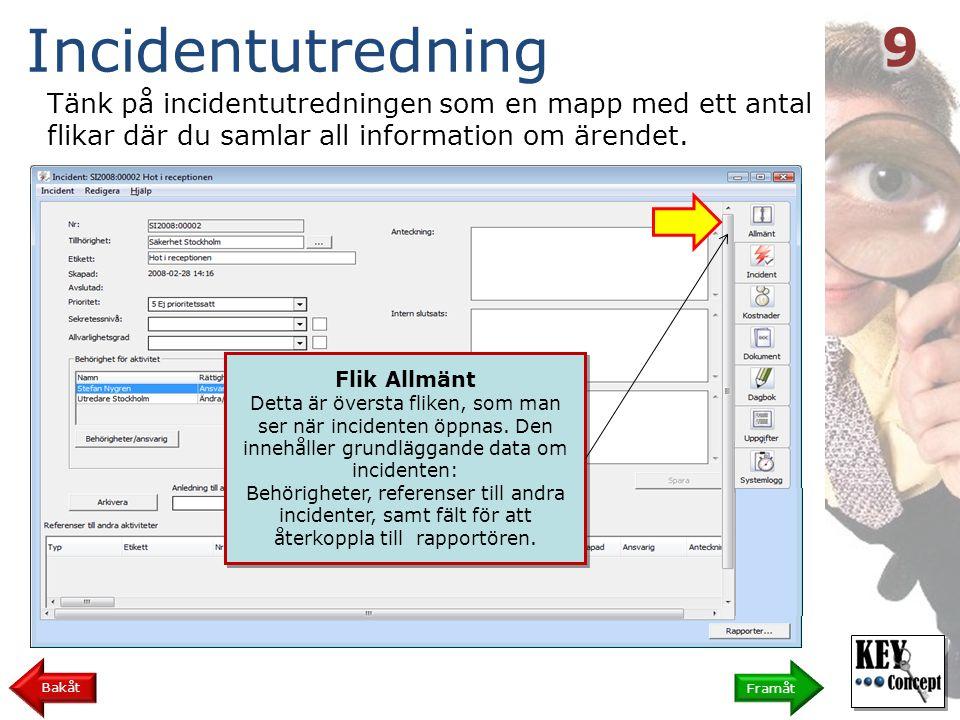 Incidentutredning 9. Tänk på incidentutredningen som en mapp med ett antal flikar där du samlar all information om ärendet.