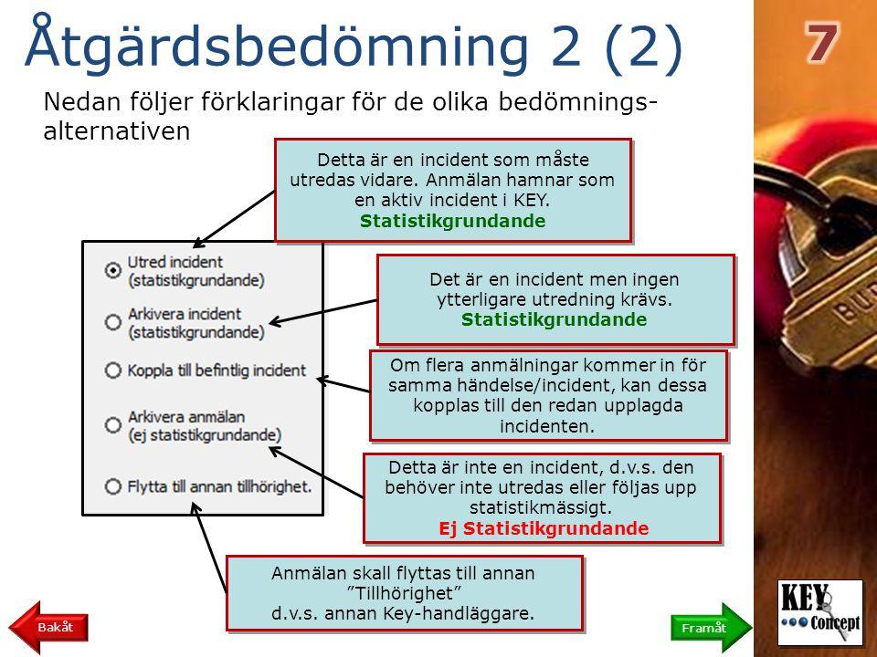 Åtgärdsbedömning 2 (2) 7. Nedan följer förklaringar för de olika bedömnings-alternativen.