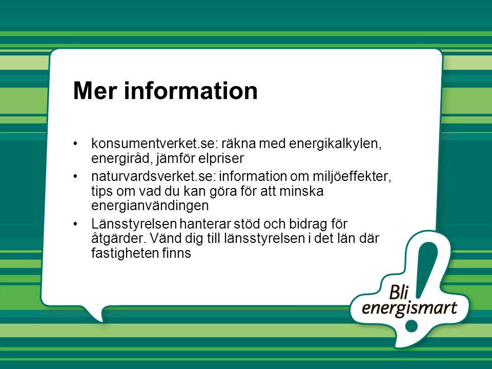 Mer information konsumentverket.se: räkna med energikalkylen, energiråd, jämför elpriser.