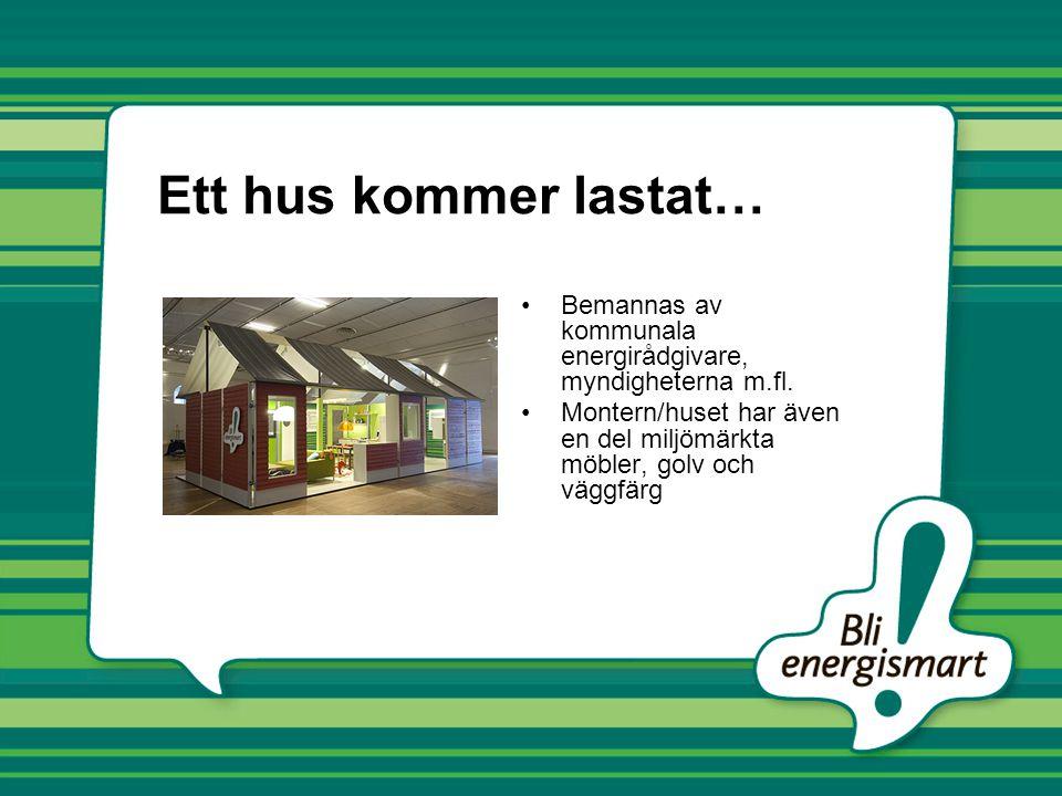 Ett hus kommer lastat… Bemannas av kommunala energirådgivare, myndigheterna m.fl.