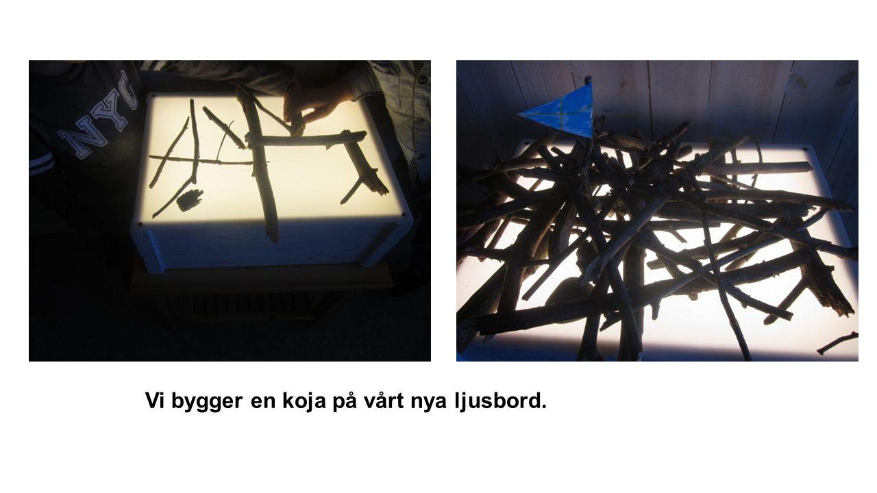Vi bygger en koja på vårt nya ljusbord.