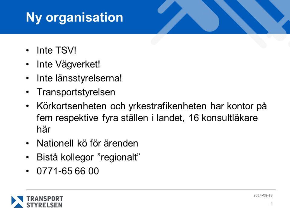 Ny organisation Inte TSV! Inte Vägverket! Inte länsstyrelserna!