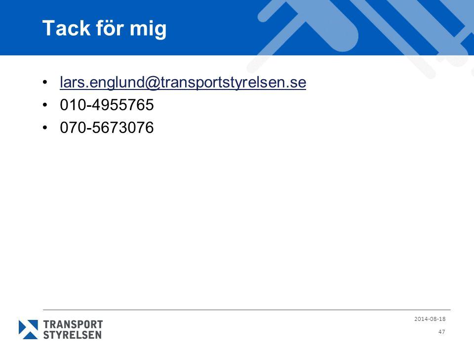 Tack för mig lars.englund@transportstyrelsen.se 010-4955765