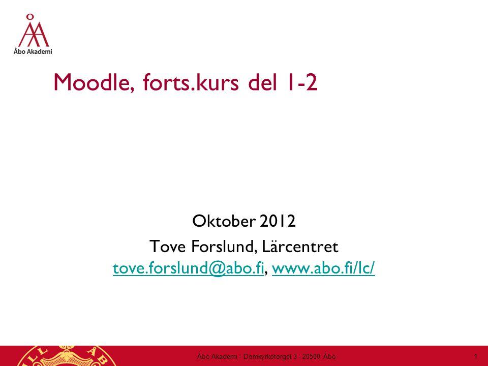 Moodle, forts.kurs del 1-2 Oktober 2012