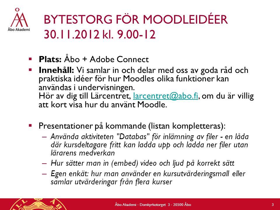 BYTESTORG FÖR MOODLEIDÉER 30.11.2012 kl. 9.00-12