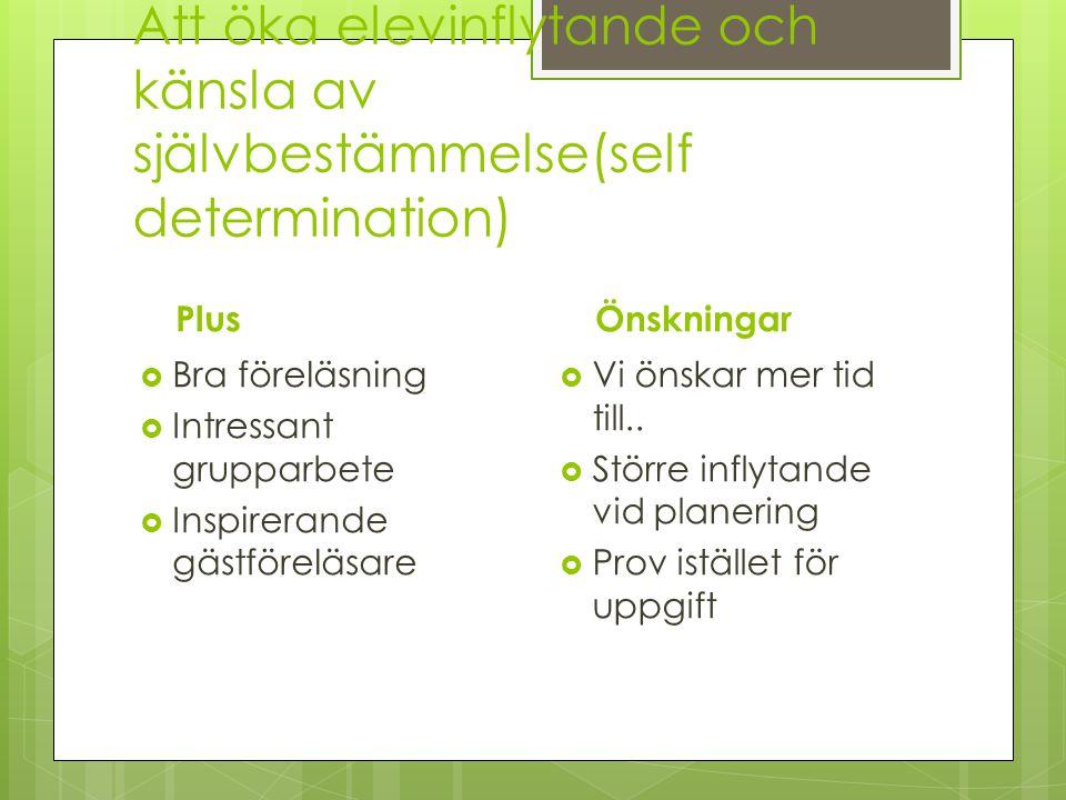 Att öka elevinflytande och känsla av självbestämmelse(self determination)
