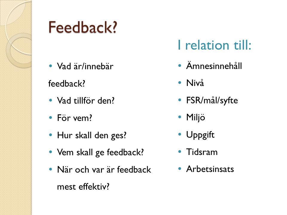 Feedback I relation till:
