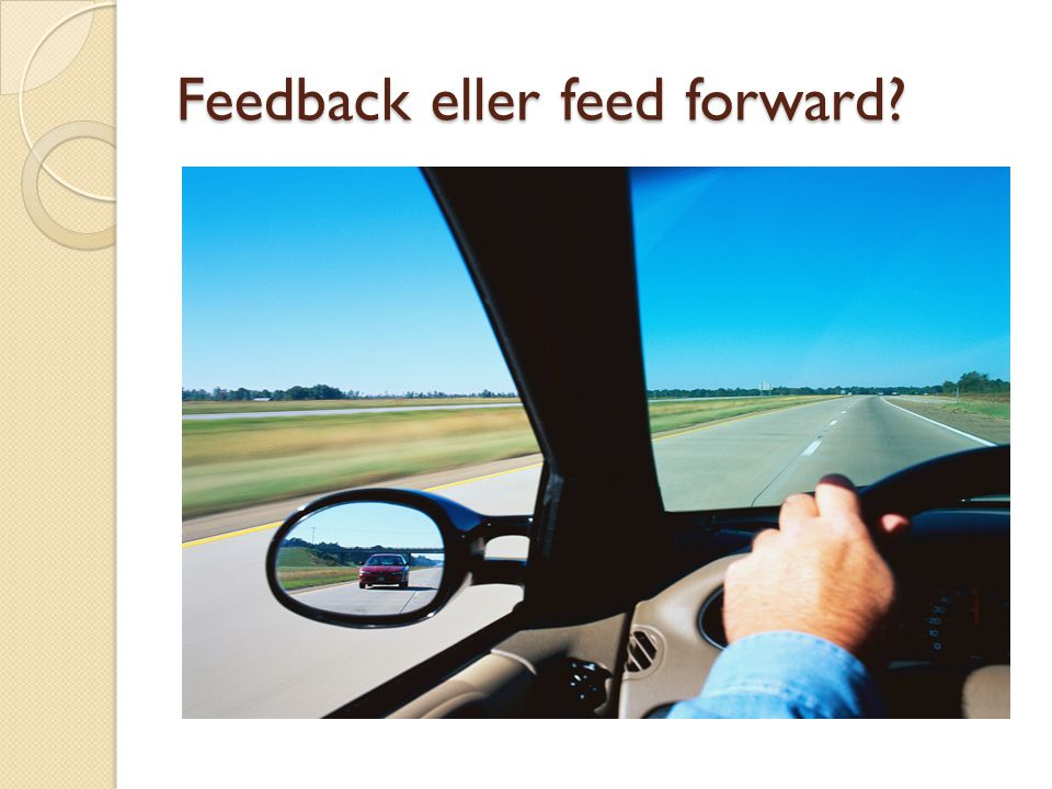 Feedback eller feed forward