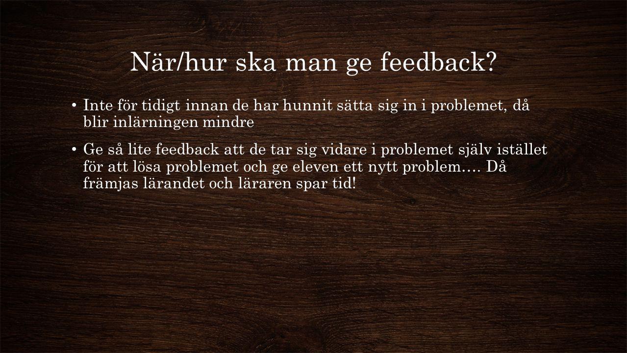 När/hur ska man ge feedback