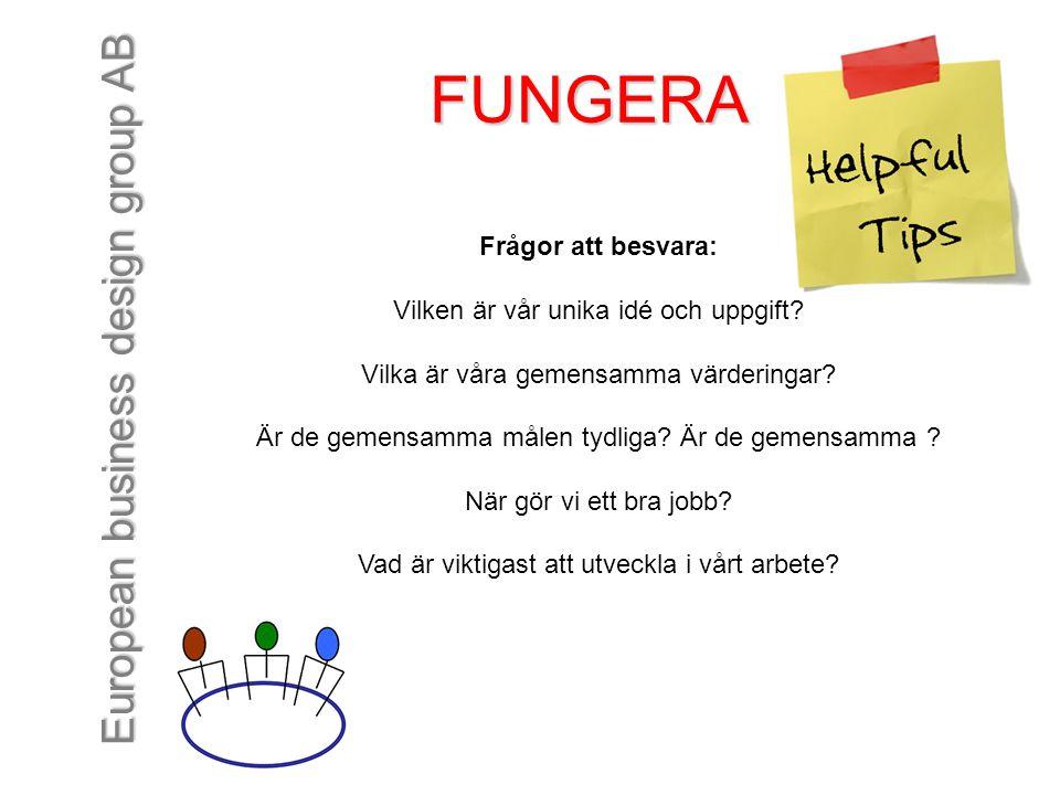 FUNGERA Frågor att besvara: Vilken är vår unika idé och uppgift